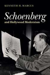 Schoenberg and Hollywood Modernism by Kenneth H. Marcus