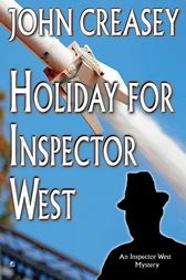 Holiday for Inspector West by John Creasey