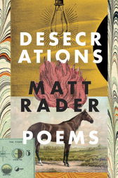 Desecrations by Matt Rader