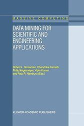 Data Mining for Scientific and Engineering Applications by R.L. Grossman