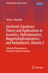 Stochastic Equations: Theory and Applications in Acoustics, Hydrodynamics, Magnetohydrodynamics, and Radiophysics, Volume 2 by Valery I. Klyatskin