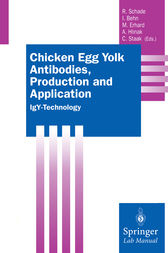 Chicken Egg Yolk Antibodies, Production and Application by Rüdiger Schade