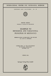 Examples to Extremum and Variational Principles in Mechanics by Horst Lippmann