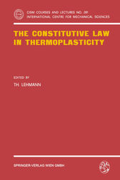 The Constitutive Law in Thermoplasticity by T. Lehmann