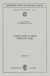 A Short Course on Error Correcting Codes by N.J.A. Sloane