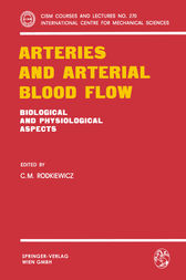 Arteries and Arterial Blood Flow by C. M. Rodkiewicz