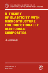 A Theory of Elasticity with Microstructure for Directionally Reinforced Composites by J.D. Achenbach