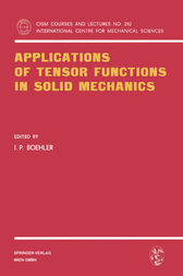 Applications of Tensor Functions in Solid Mechanics by J.P. Boehler