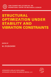 Structural Optimization Under Stability and Vibration Constraints by M. Zyczkowski