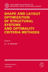 Shape and Layout Optimization of Structural Systems and Optimality Criteria Methods by G.I.N. Rozvany