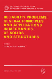 Reliability Problems: General Principles and Applications in Mechanics of Solids and Structures by F. Casciati