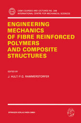 Engineering Mechanics of Fibre Reinforced Polymers and Composite Structures by J. Hult