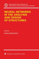 Neural Networks in the Analysis and Design of Structures by Zenon Waszczysznk