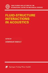 Fluid-Structure Interactions in Acoustics by Dominique Habault