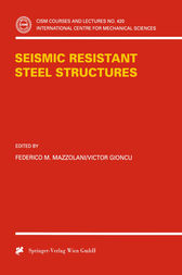 Seismic Resistant Steel Structures by Federico M. Mazzolani
