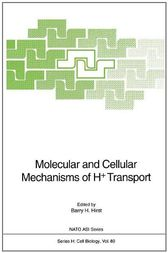 Molecular and Cellular Mechanisms of H+ Transport by Barry H. Hirst