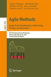 Agile Methods. Large-Scale Development, Refactoring, Testing, and Estimation by Torgeir Dingsøyr