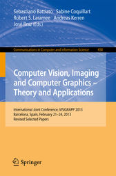 Computer Vision, Imaging and Computer Graphics: Theory and Applications by Sebastiano Battiato