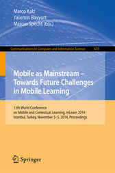Mobile as Mainstream - Towards Future Challenges in Mobile Learning by Marco Kalz