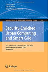 Security-Enriched Urban Computing and Smart Grid by Tai-hoon Kim