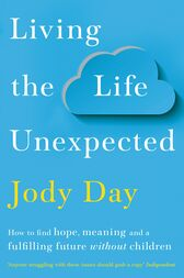 Living the Life Unexpected by Jody Day