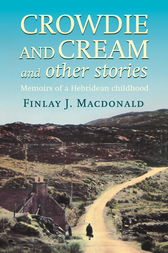 Crowdie And Cream And Other Stories by Finlay J. Macdonald