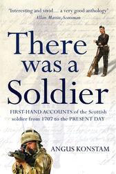 There Was a Soldier by Angus Konstam