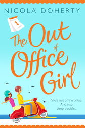 The Out of Office Girl: Summer comes early with this gorgeous rom-com! by Nicola Doherty