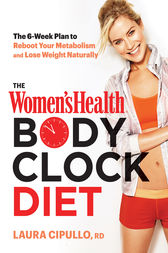 The Women's Health Body Clock Diet by Laura Cipullo
