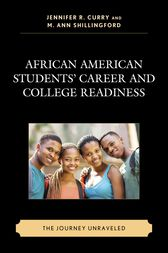 African American Students' Career and College Readiness by Jennifer R. Curry