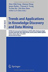 Trends and Applications in Knowledge Discovery and Data Mining: PAKDD 2014 International Workshops: DANTH, BDM, MobiSocial, BigEC, CloudSD, MSMV-MBI, SDA, DMDA-Health, ALSIP, SocNet, DMBIH, BigPMA,Tainan, Taiwan, May 13-16, 2014. Revised Selected Papers