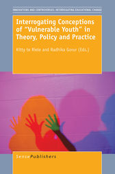 """Interrogating Conceptions of """"Vulnerable Youth"""" in Theory, Policy and Practice by Kitty te Riele"""