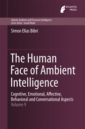 The Human Face of Ambient Intelligence by Simon Elias Bibri
