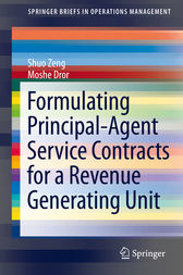 Formulating Principal-Agent Service Contracts for a Revenue Generating Unit by Shuo Zeng
