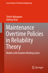 Maintenance Overtime Policies in Reliability Theory by Toshio Nakagawa