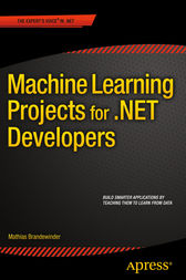 Machine Learning Projects for .NET Developers by Mathias Brandewinder