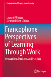 Francophone Perspectives of Learning Through Work by Laurent Filliettaz