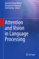 Attention and Vision in Language Processing by Ramesh Kumar Mishra