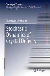 Stochastic Dynamics of Crystal Defects by Thomas D Swinburne