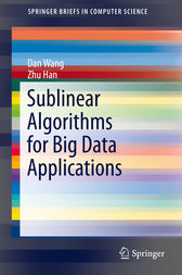 Sublinear Algorithms for Big Data Applications by Dan Wang