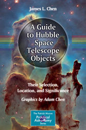 A Guide to Hubble Space Telescope Objects by James L. Chen