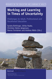 Working and Learning in Times of Uncertainty by Sandra Bohlinger