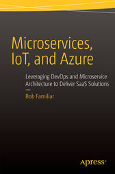 Microservices, IoT and Azure by Bob Familiar