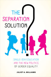 The Separation Solution? by Juliet A. Williams