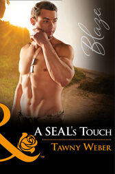 A Seal's Touch (Mills & Boon Blaze) (Uniformly Hot!, Book 65) by Tawny Weber