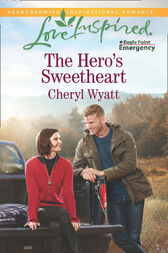The Hero's Sweetheart (Mills & Boon Love Inspired) (Eagle Point Emergency, Book 4) by Cheryl Wyatt