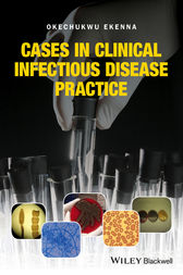 Cases in Clinical Infectious Disease Practice by Okechukwu Ekenna