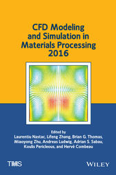 CFD Modeling and Simulation in Materials Processing 2016 by Laurentiu Nastac