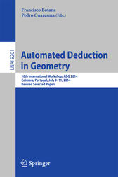 Automated Deduction in Geometry by Francisco Botana