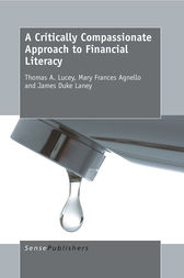 A Critically Compassionate Approach  to Financial Literacy by Thomas A. Lucey